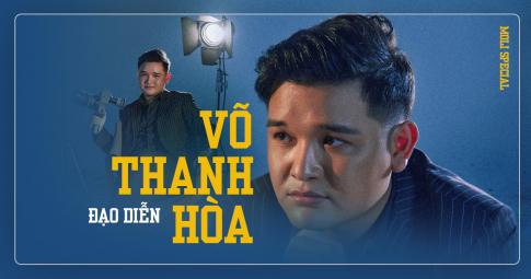 """Đạo diễn Võ Thanh Hòa: """"Chìa khoá trăm tỷ"""" sẽ trăm tỷ"""