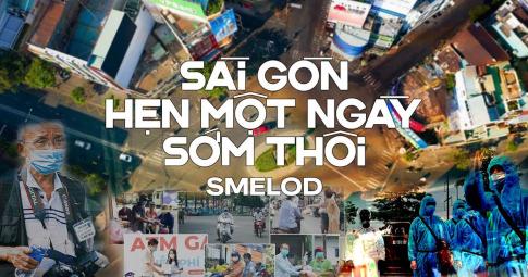 Sài Gòn! Hẹn Một Ngày Sớm Thôi - SMELOD